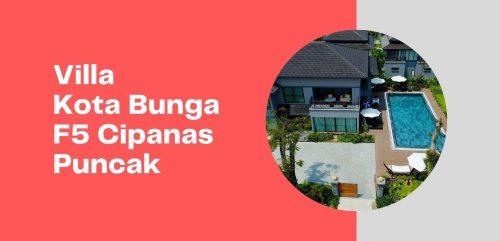 Villa Kota Bunga F5 Cipanas Puncak